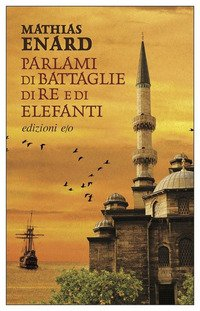 Parlami di battaglie, di re e di elefanti