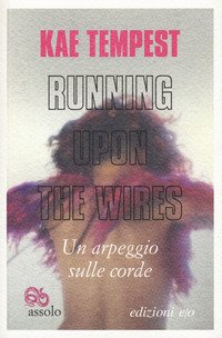 Running upon the wires-Un arpeggio sulle corde. Testo inglese a fronte