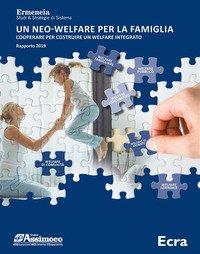 Un neo-welfare per la famiglia. Cooperare per costruire un welfare integrato. Rapporto 2019