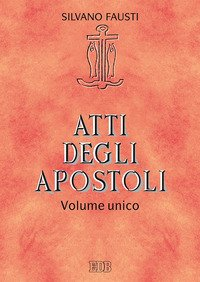 Atti degli apostoli. Volume unico