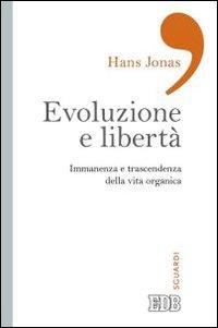 Evoluzione e libertà. Immanenza e trascendenza della vita organica