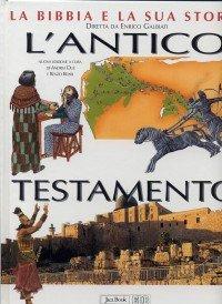 La Bibbia e la sua storia. Vol. 1: L'Antico Testamento.