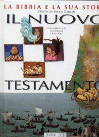 La Bibbia e la sua storia. Vol. 2: Nuovo Testamento.