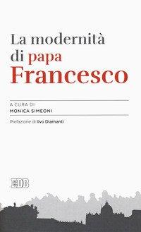 La modernità di papa Francesco