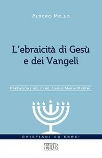 L'ebraicità di Gesù e dei Vangeli