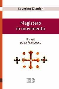 Magistero in movimento. Il caso papa Francesco
