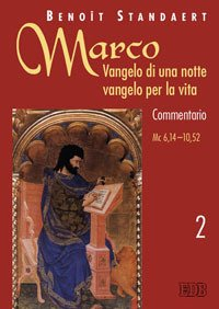 Marco: Vangelo di una notte vangelo per la vita. Commentario. Vol. 2