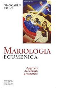 Mariologia ecumenica. Approcci, documenti, prospettive
