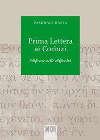 Prima lettera ai Corinzi. Edificare nelle difficoltà