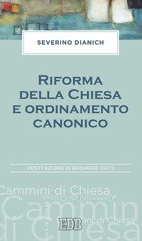 Riforma della Chiesa e ordinamento canonico