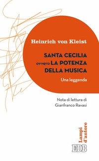 Santa Cecilia ovvero La potenza della musica. Una leggenda