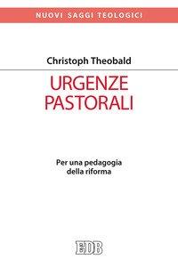 Urgenze pastorali. Per una pedagogia della riforma