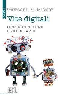 Vite digitali. Comportamenti umani e sfide della rete