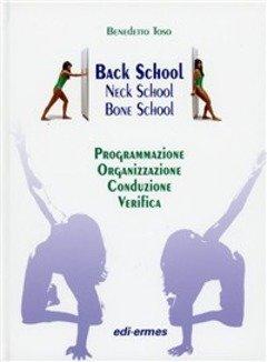 Back school, neck school, bone school. Programmazione, organizzazione, conduzione e verifica