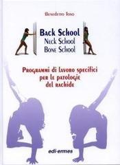 Back school, neck school, bone school. Programmi di lavoro specifici per le patologie del rachide