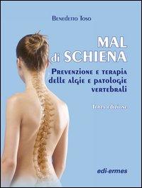 Mal di schiena. Prevenzione e terapia delle algie e patologie vertebrali