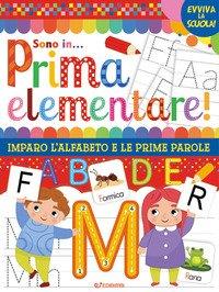 Sono in prima elementare. Imparo l'alfabeto e le prime parole. Evviva la scuola
