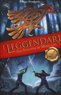 I leggendari. Gli inganni di Morgana
