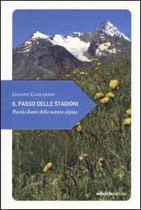 Il passo delle stagioni. Piccolo diario della natura alpina