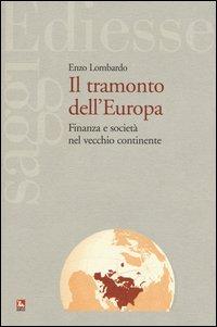 Il tramonto dell'Europa. Finanza e società nel vecchio continente