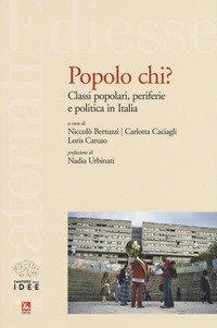 Popolo chi? Classi popolari, periferie e politica in Italia