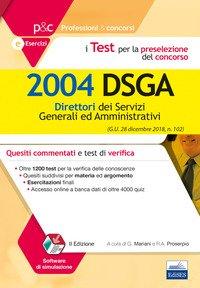 I test per la preselezione del concorso per 2004 DSGA. Quesiti commentati e test di verifica
