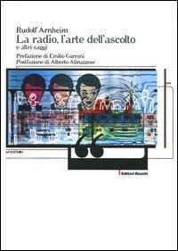 La radio, l'arte dell'ascolto e altri saggi