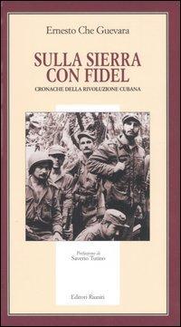 Sulla Sierra con Fidel. Cronache della rivoluzione cubana