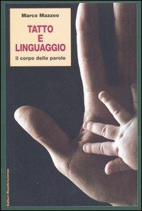 Tatto e linguaggio. Il corpo delle parole