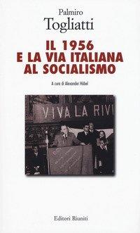 Il 1956 e la via italiana al socialismo
