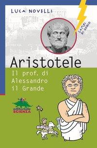 Aristotele. Il prof. di Alessandro il Grande