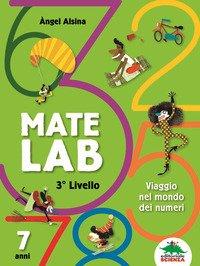 Mate Lab 3º livello. Viaggio nel mondo dei numeri
