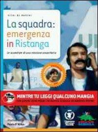 La squadra: emergenza in Ristanga