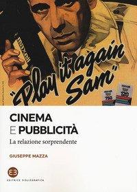 Cinema e pubblicità. La relazione sorprendente