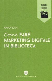 Come fare marketing digitale in biblioteca