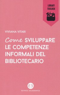 Come sviluppare le competenze informali del bibliotecario