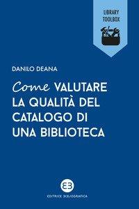 Come valutare la qualità del catalogo di una biblioteca