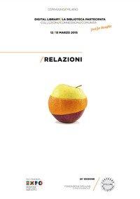 Digital library. La biblioteca partecipata. Collezioni, connessioni, comunità. Atti del Convegno (Milano, 12-13 marzo 2015)