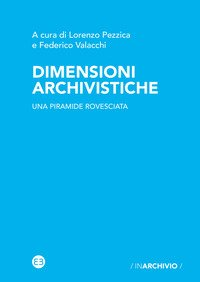 Dimensioni archivistiche. Una piramide rovesciata