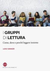 I gruppi di lettura. Come, dove e perché leggere insieme