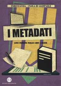 I metadati. Come vendere meglio libri e ebook