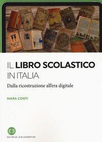 Il libro scolastico in Italia. Dalla ricostruzione all'era digitale