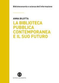 La biblioteca pubblica contemporanea e il suo futuro