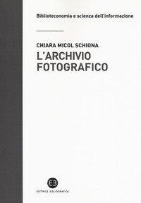 L'archivio fotografico. Metodologie e confronti