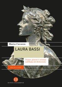Laura Bassi. Donne, genere e scienza nell'Italia del Settecento