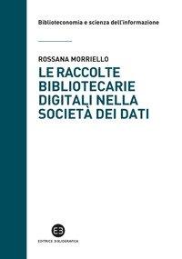 Le raccolte bibliotecarie digitali nella società dei dati