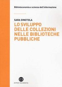 Lo sviluppo delle collezioni nelle biblioteche pubbliche