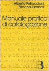 Manuale pratico di catalogazione
