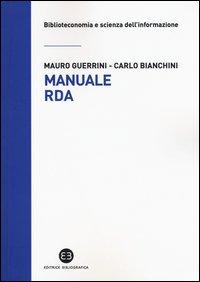 Manuale RDA. Lo standard di metadatazione per l'era digitale