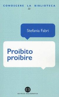 Proibito proibire. L'anticonformismo nei libri per ragazzi